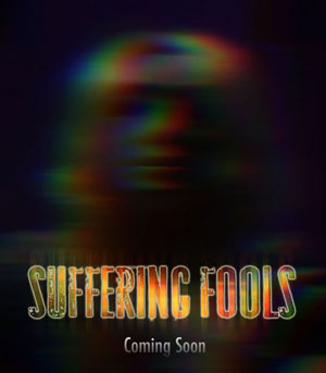 Suffering Fools - Teaser Art